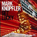 Mark knopfler: Get lucky